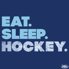 Eat sleep hockey repeat.  Hockey is life!  Inspiration from chalktalksports.com #hockey #hockeyguy #hockeygirl #quote #inspiration #hockeyquote #goals #workhard #dedication #nevergiveup