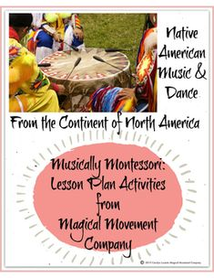 """MONTESSORI SUPER SUNDAY!Montessori Style Lesson Plan Activities from Magical Movement Company featuring Native American Pow Wow Music & Dance for children. The Lesson plan includes resource links, a Cherokee language video, and photos of my great grandmother who was Cherokee and other photos of Native American  music & Dance.The Printables include:~ Visuals with vocabulary~ """"Clapping Rhythms"""" Cards~ Templates for Montessori style 3 part cards & booklet making for the pow wow drum~..."""