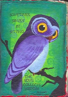 """""""Sometimes, simply by sitting, the soul collects wisdom"""" - Zen proverb, owl illustration Watercolor Owl, Owl Quotes, Life Quotes, Wisdom Quotes, Wise Owl, Owl Art, Illustrations, Owl Illustration, Pics Art"""