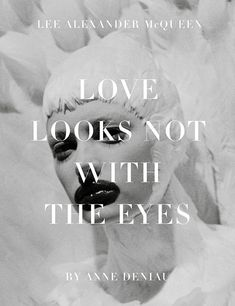 """Love Looks Not with the Eyes – Thirteen Years with Lee Alexander McQueen"" Photo Book"
