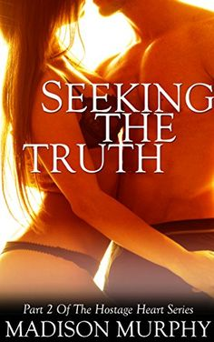 Seeking the Truth (Hostage Heart Series Book 2) by Madiso…
