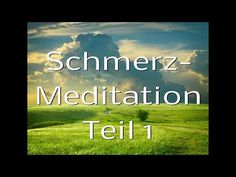 Schmerz Meditation 1 - YouTube