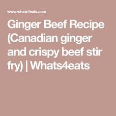 Ginger Beef Recipe (Canadian ginger and crispy beef stir fry) Crispy Beef, Ginger Beef, Stir Fry Dishes, Beef Stir Fry, Oriental Food, The Dish, Chinese Food, Beef Recipes, Fries