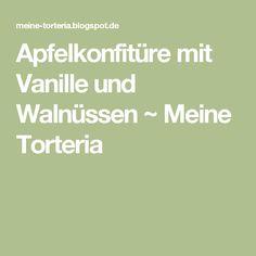 Apfelkonfitüre mit Vanille und Walnüssen ~ Meine Torteria