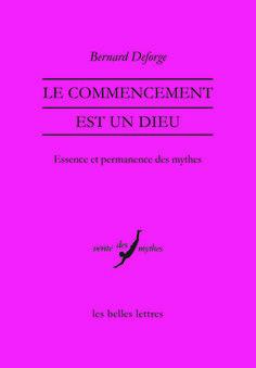 Bernard Deforge, Le commencement est un dieu Roman, Greek And Roman Mythology, God