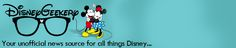 Disney Geekery | Your Unofficial News Source For All Things Disney