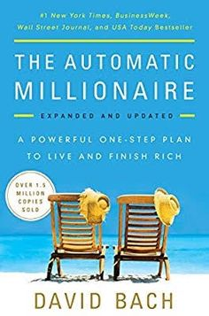 Free eBook The Automatic Millionaire, Expanded and Updated: A Powerful One-Step Plan to Live and Finish Rich Author David Bach Got Books, Books To Read, Smart Women Finish Rich, Pay Yourself First, Nbc Today Show, Money Makeover, Finance Books, Budget Planer, Become A Millionaire
