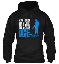 Crazy Ice Fishing Hoodie Jiggin Icehole!