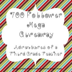 Adventures of a Third Grade Teacher: 700 Follower Mega Giveaway!