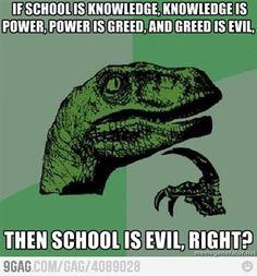 School is evil?