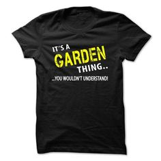 Its a GARDEN Thing - #candy gift #love gift. SECURE CHECKOUT => https://www.sunfrog.com/Christmas/Its-a-GARDEN-Thing.html?68278