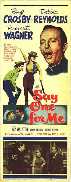 """SAY ONE FOR ME"" (1959) BING CROSBY, DEBBIE REYNOLDS, ROBERT WAGNER"