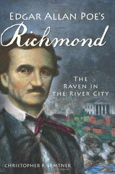 Edgar Allan Poe's Richmond: The Raven in the River City by Christopher P. Semtner, http://www.amazon.com/dp/1609496078/ref=cm_sw_r_pi_dp_lnCOpb1ZBJ7MD