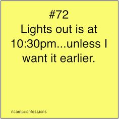 correction: lights out is when the last girl finishes her shower. unless you have one of those great groups where at the end of the day you haven't hung out with them enough.