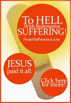 To hell with redemptive suffering! JESUS came to destroy all the works of the devil! That means He bought your healing on the cross. Read my blog post for more!