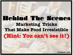 The Behind-The-Scenes Marketing Trick That Make Food Irresistible (Hint: You Can't See It!)