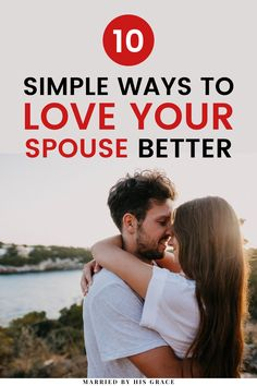 Looking to improve your marriage? Here are 10 selfless ways to love your spouse better. These simple ideas can help show your husband how much you care and respect your man. Learn how to love your husband for a better relationship. | Married by His Grace #love #marriage #faith