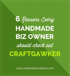 Tips for using Craftgawker to find fabulous handmade products and ideas!