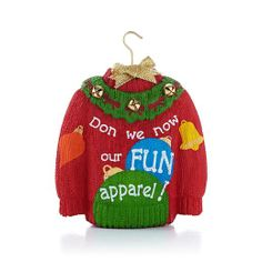Ugly Sweater Hallmark Ornament! Buying one for every member in my family only because of the STUPID controversy and protests the wording has caused.