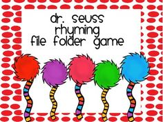 Dr Suess Rhyming File Folder Game - Students will match the pictures that rhyme. 8 pages