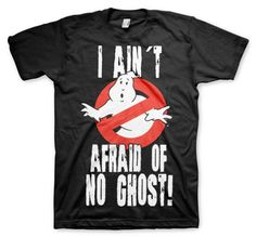 Ghostbusters - I Ain´t Afraid Of No Ghost T-Shirt