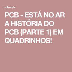 PCB - ESTÁ NO AR A HISTÓRIA DO PCB (PARTE 1) EM QUADRINHOS!