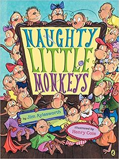 Naughty Little Monkeys: Jim Aylesworth Illustrated by: Henry Cole Early Childhood Books: Alphabet Books Henry Cole, Teaching The Alphabet, Teaching Reading, Reading Bingo, Learning, Counting Books, Kindergarten Books, Preschool Books, Price Book