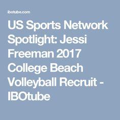 US Sports Network Spotlight: Jessi Freeman 2017 College Beach Volleyball Recruit - IBOtube