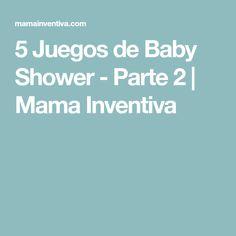 d4d89ff2f 5 Juegos de Baby Shower - Parte 2