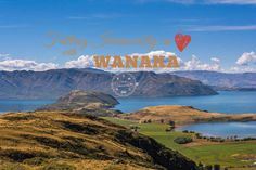 Falling Irrevocably in love with Wanaka