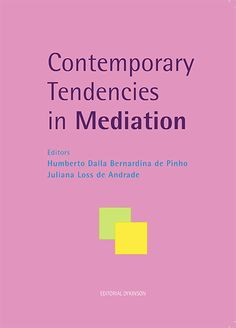 Contemporary tendencies in mediation / editors: Humberto Dalla Bernardina de Pinho, Juliana Loss de Andrade