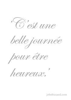 ♔ 'It's a beautiful day to be happy.' French
