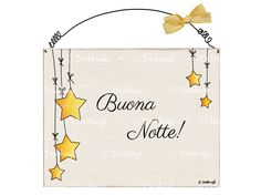 buonanotte Italian Greetings, Country Paintings, Good Morning Good Night, Country Primitive, Little Star, Card Making, Lettering, Creative, Cards