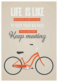 Poster van Jan Skácelík met de mooie tekst: Live is like riding a bicycle to keep your balance you must keep moving. Deze poster heeft een a...