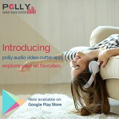 I am excited because I have the best Android Polly Audio Video Cutter App in my Phone. Just cut and play.
