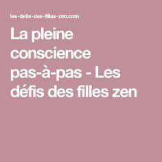 La pleine conscience pas-à-pas - Les défis des filles zen Reiki, Affirmations, Conscience, Dalai Lama, Wellness, Resolutions, Couture, Sport, Beginner Yoga