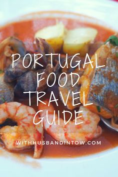 Portugal Food Travel Guide | http://www.withhusbandintow.com/portugal-food-travel-guide