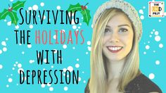 Surviving the Holidays with Depression