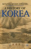A history of Korea : an episodic narrative  	 Kyung Moon Hwang.  	 (Series: Palgrave essential histories)