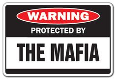 Italian Mafia Pictures | ... Mafia Warning Sign Gang Sign Mob Gangster Funny Gift Italian | eBay