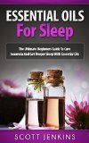 Free Kindle Book -  [Health & Fitness & Dieting][Free] ESSENTIAL OILS FOR SLEEP: The Ultimate Beginners Guide To Cure Insomnia And Get Deeper Sleep With Essential Oils (Soap Making, Bath Bombs, Coconut Oil, ... Lavender Oil, Coconut Oil, Tea Tree Oil) Check more at http://www.free-kindle-books-4u.com/health-fitness-dietingfree-essential-oils-for-sleep-the-ultimate-beginners-guide-to-cure-insomnia-and-get-deeper-sleep-with-essential-oils-soap-making-bath-bombs-coconut-oil-l/