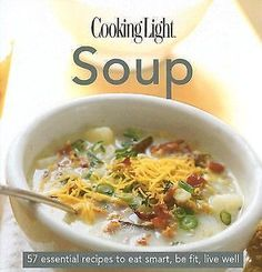 BRAND NEW! COOKING LIGHT : SOUP ESSENTIAL RECIPE COLLECTION  FIRST PRINT