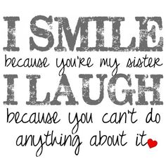 sisters quotes 25 Cute Sister Quotes You Will Definitely Love Best Friend Sister Quotes, Cute Sister Quotes, Sister Quotes Humor, Sister Qoutes, Sister Quotes And Sayings, Sister Friends, Quotes To Live By, Me Quotes, Funny Quotes