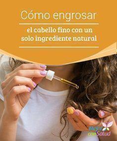 Cómo engrosar el cabello fino con un solo ingrediente natural El cabello fino es fruto del debilitamiento paulatino a causa del estrés, los maltratos ambientales y el uso de productos químicos agresivos.