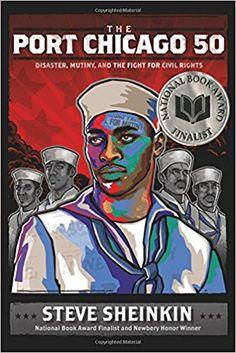 The Port Chicago 50: Disaster, Mutiny, and the Fight for Civil Rights - câștigătorul anului 2015 Categoria Clasele secundare Autor și ilustrator: Steve Sheinkin