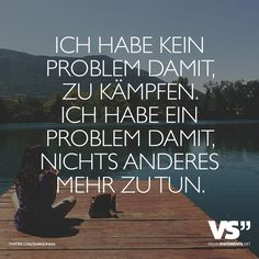 Visual Statements®️️ I have no problem fighting. I have a problem with nothing else to do. Sayings / quotes / quotes / life / friendship / relationship / family / profound / funny / beautiful / Wisdom Quotes, Me Quotes, Welcome To My Life, German Quotes, Writing Poetry, Visual Statements, More Than Words, True Words, Family Quotes