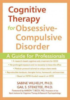 Cognitive Therapy for Obsessive-Compulsive Disorder: A Guide for Professionals