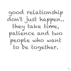 Good Relationship Don't Just Happen