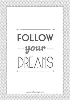 Pôster Grátis: Follow your dreams!