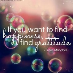 If you want to find happiness find gratitude #Gratitude #Quotes #WordsCanSay